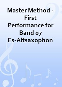 Master Method - First Performance for Band 07 Es-Altsaxophon