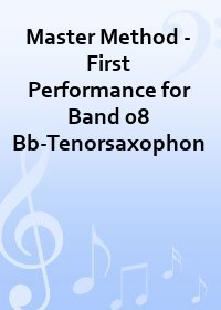 Master Method - First Performance for Band 08 Bb-Tenorsaxophon