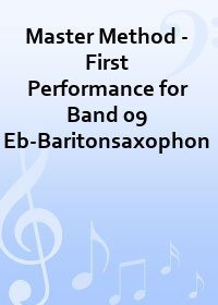 Master Method - First Performance for Band 09 Eb-Baritonsaxophon