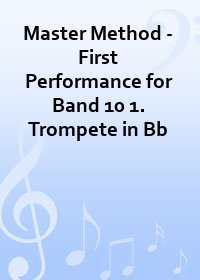 Master Method - First Performance for Band 10 1. Trompete in Bb