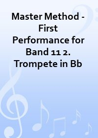 Master Method - First Performance for Band 11 2. Trompete in Bb