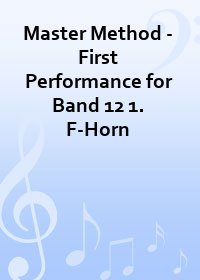 Master Method - First Performance for Band 12 1. F-Horn