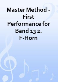 Master Method - First Performance for Band 13 2. F-Horn