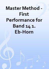 Master Method - First Performance for Band 14 1. Eb-Horn
