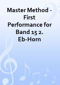 Master Method - First Performance for Band 15 2. Eb-Horn