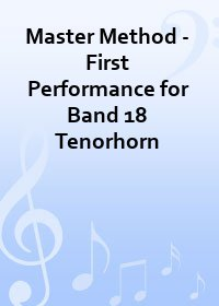 Master Method - First Performance for Band 18 Tenorhorn