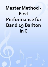 Master Method - First Performance for Band 19 Bariton in C