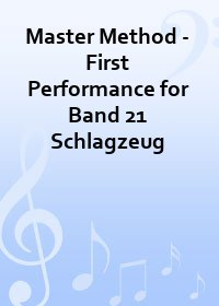 Master Method - First Performance for Band 21 Schlagzeug