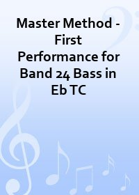 Master Method - First Performance for Band 24 Bass in Eb TC