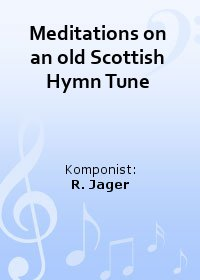 Meditations on an old Scottish Hymn Tune