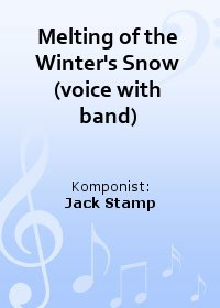 Melting of the Winters Snow (voice with band)