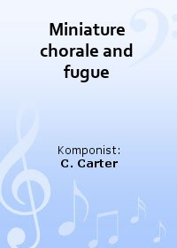 Miniature chorale and fugue