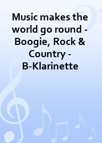 Music makes the world go round - Boogie, Rock & Country - B-Klarinette