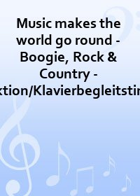 Music makes the world go round - Boogie, Rock & Country - Direktion/Klavierbegleitstimme