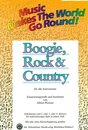 Music makes the world go round - Boogie, Rock & Country -...