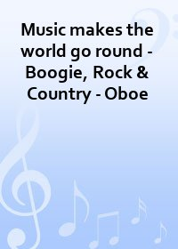 Music makes the world go round - Boogie, Rock & Country - Oboe