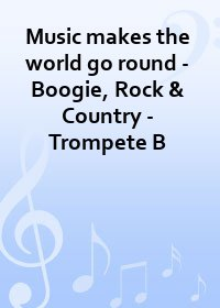 Music makes the world go round - Boogie, Rock & Country - Trompete B
