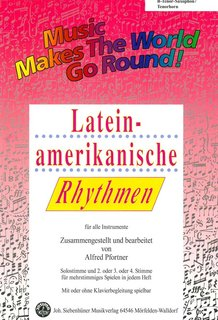 Music makes the World go round - Lateinamerikanische Rhythmen - B-Tenor-Sax.