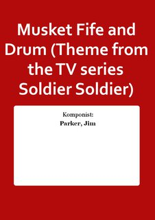 Musket Fife and Drum (Theme from the TV series Soldier Soldier)