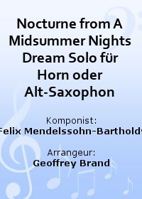 Nocturne from A Midsummer Nights Dream Solo für Horn oder Alt-Saxophon
