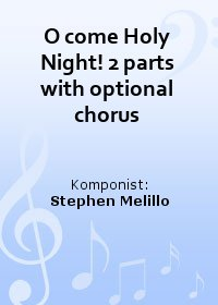 O come Holy Night! 2 parts with optional chorus