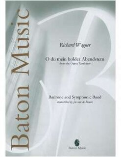 O du mein holder Abendstern from the Opera Tannhäuser Baritone and Symphonic Band
