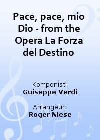 Pace, pace, mio Dio - from the Opera La Forza del Destino