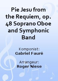 Pie Jesu from the Requiem, op. 48 Soprano Oboe and Symphonic Band