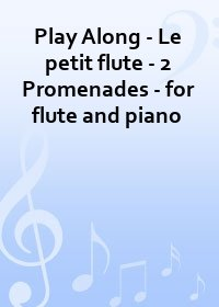 Play Along - Le petit flute - 2 Promenades - for flute and piano