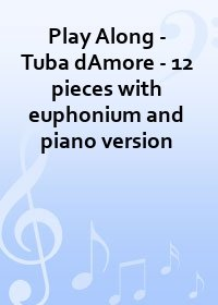 Play Along - Tuba dAmore - 12 pieces with euphonium and piano version