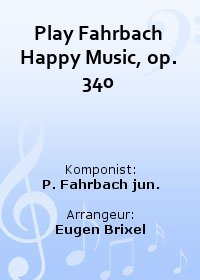 Play Fahrbach Happy Music, op. 340