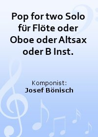 Pop for two Solo für Flöte oder Oboe oder Altsax oder B Inst.