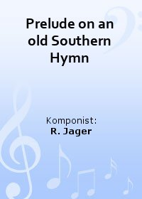 Prelude on an old Southern Hymn
