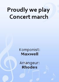 Proudly we play  Concert march