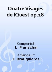 Quatre Visages de lQuest op.18