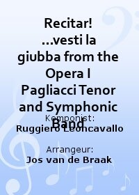 Recitar! ...vesti la giubba from the Opera I Pagliacci Tenor and Symphonic Band