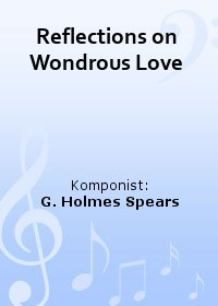 Reflections on Wondrous Love
