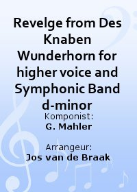 Revelge from Des Knaben Wunderhorn for higher voice and Symphonic Band d-minor