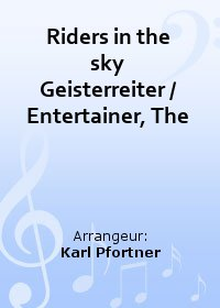 Riders in the sky (Geisterreiter) / The Entertainer