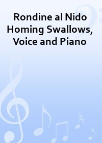 Rondine al Nido Homing Swallows, Voice and Piano