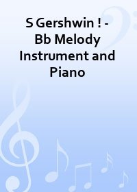 S Gershwin ! - Bb Melody Instrument and Piano