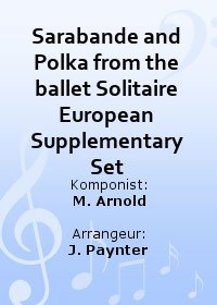 Sarabande and Polka from the ballet Solitaire European Supplementary Set