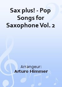 Sax plus! - Pop Songs for Saxophone Vol. 2