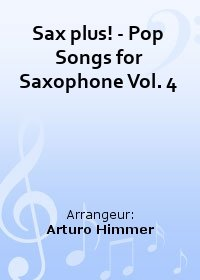 Sax plus! - Pop Songs for Saxophone Vol. 4