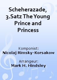 Scheherazade, 3.Satz The Young Prince and Princess