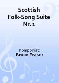 Scottish Folk-Song Suite Nr. 1