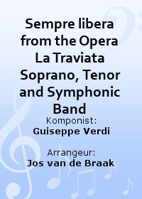 Sempre libera from the Opera La Traviata Soprano, Tenor and Symphonic Band