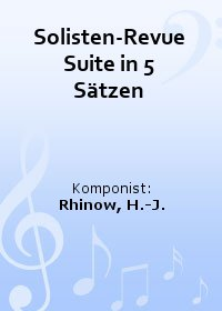 Solisten-Revue (Suite in 5 Sätzen)
