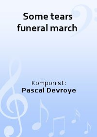 Some tears funeral march
