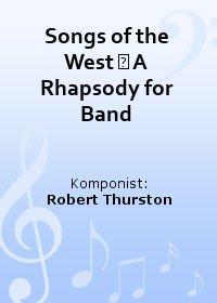 Songs of the West ? A Rhapsody for Band